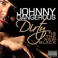 Johnny Dangerous | Dirty Is the New Black (The Remixes) [Single]