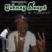 Johnny Dough | I Am Prodoughcall