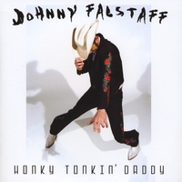 Johnny Falstaff | Honky Tonkin' Daddy