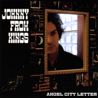 Johnny From Kings | Angel City Letter