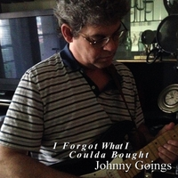 Johnny Goings | I Forgot What I Coulda Bought