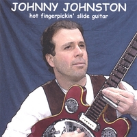 Johnny Johnston | Hot Fingerpickin' Slide Guitar