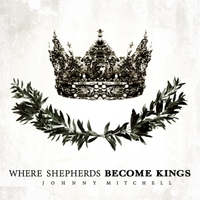 Johnny Mitchell | Where Shepherds Become Kings EP