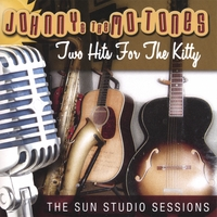 Johnny & The Mo-Tones | Two Hits For The Kitty, The Sun Studio Sessions