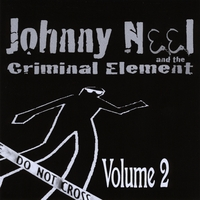 Johnny Neel and the Criminal Element | Volume 2
