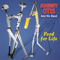 Johnny Otis and His Band | Food For Life