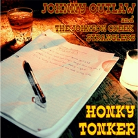Johnny Outlaw and the Johnson Creek Stranglers | Honky Tonker