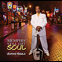 Johnny Rawls | Memphis Still Got Soul