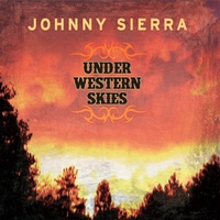 Johnny Sierra | Under Western Skies