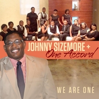 Johnny Sizemore & One Accord | We Are One