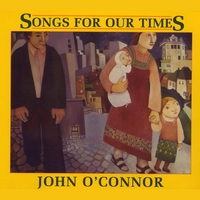 John O'Connor | Songs for Our Times