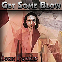 John Powers | Get Some Blow