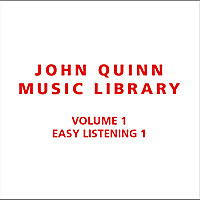 John Quinn Music Library | Volume 1 Easy Listening 1