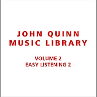 John Quinn Music Library | Volume 2 Easy Listening 2
