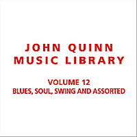 John Quinn Music Library | Volume 12 Blues, Soul, Swing and assorted