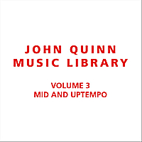John Quinn Music Library | Volume 3 Mid and Uptempo