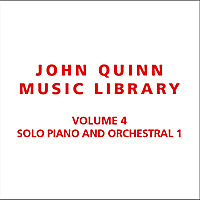 John Quinn Music Library | Volume 4 Solo Piano and Orchestral 1