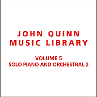 John Quinn Music Library | Volume 5 Solo Piano and Orchestral 2