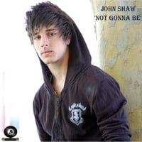 John Shaw | Not Gonna Be
