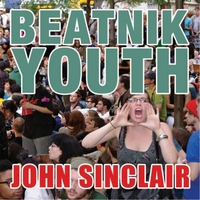 John Sinclair | Beatnik Youth
