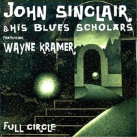 John Sinclair & His Blues Scholars | Full Circle (feat. Wayne Kramer)