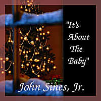 John Sines Jr | It's About the Baby
