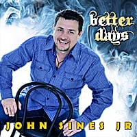 John Sines Jr | Better Days