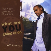 Jeff Johnson | What Are You Going To Do