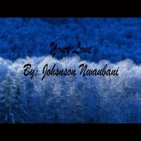 Johnson Nwaubani | Your Love