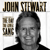 John Stewart | The Day the River Sang