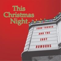 John Torres & The East Rumours | This Christmas Night