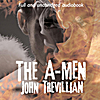 John Trevillian: The A-Men (feat. Jack Luceno, Leah Frederick, Katie Dehnart, Lynda Anderson & Joseph Andrade) [Full and Unabridged Audiobook]