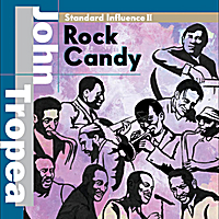 "John Tropea | Standard Influence II ""Rock Candy"""