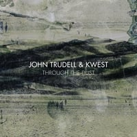John Trudell & Kwest | Through the Dust