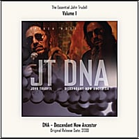 John Trudell | The Essential John Trudell, Vol. 1 - DNA - Descendant Now Ancestor