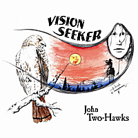 John Two-Hawks | Vision Seeker - A Journey in Native Flute, Drum & Voice