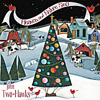 John Two-Hawks | Heaven and Nature Sing (The Spirit of Christmas)