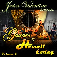 John Valentine | Guitars of Hawaii Today. Vol. 3 (John Valentine  Presents)