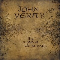 John Verity | Its a Mean Old Scene