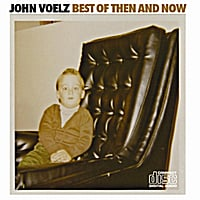 John Voelz | Best of Then and Now