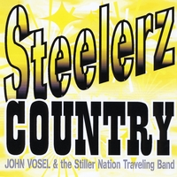 John Vosel & the Stiller Nation Traveling Band | Steelerz Country