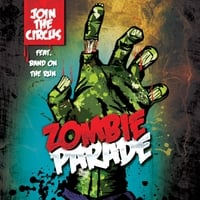 Join the Circus | Zombie Parade