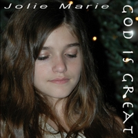 Jolie Marie | God Is Great