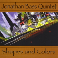 Jonathan Bass Quintet | Shapes and Colors