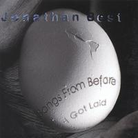 Jonathan Best | Songs From Before I Got Laid