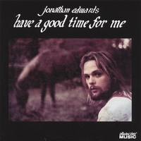 Jonathan Edwards | Have A Good Time For Me