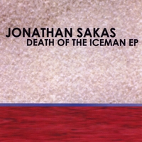 Jonathan Sakas | Death of the Iceman - EP