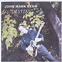 John Mark Behm | Destiny