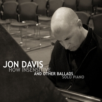 Jon Davis | How Insensitive And Other Ballads