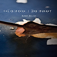 Jon Durant & Colin Edwin | Burnt Belief